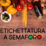 Etichettature a semaforo per alimenti: più informazioni per i consumatori